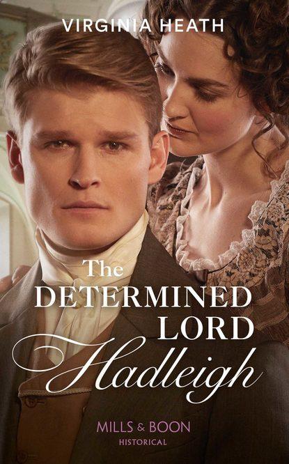 Virginia Heath The Determined Lord Hadleigh virginia heath the disgraceful lord gray