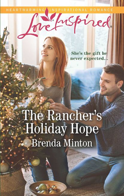 Фото - Brenda Minton The Rancher's Holiday Hope sierra cartwright on his terms