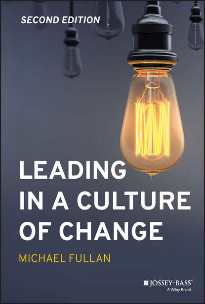 Michael Fullan Leading in a Culture of Change dennis wholey the miracle of change