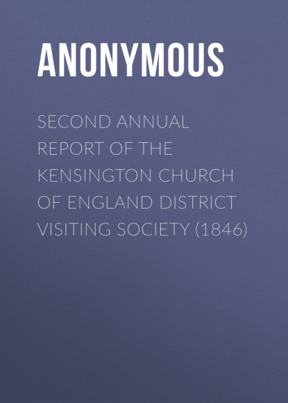 Фото - Anonymous Second Annual Report of the Kensington Church of England District Visiting Society (1846) detailed annual report of the registrar general of births deaths and marriages in scotland issue 50
