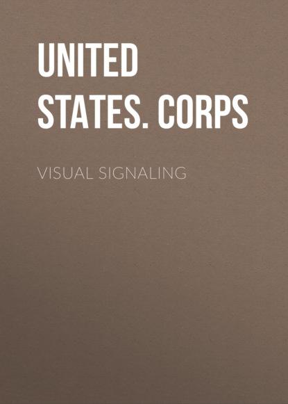 United States. Army. Signal Corps Visual Signaling