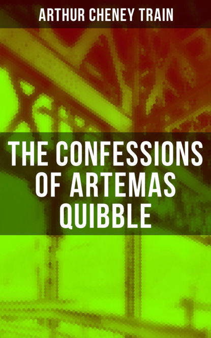 Arthur Cheney Train The Confessions of Artemas Quibble недорого