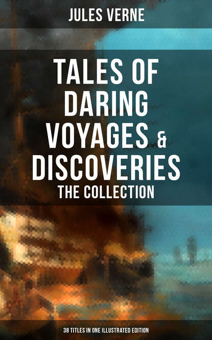 Jules Verne Tales of Daring Voyages & Discoveries: The Jules Verne's Collection недорого