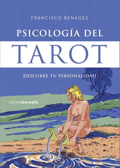 Francisco Benages Psicología del tarot francisco benages psicología del tarot