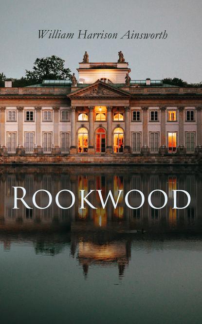 William Harrison Ainsworth Rookwood ainsworth william harrison jack sheppard