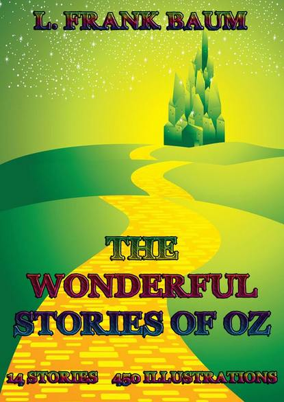 Лаймен Фрэнк Баум The Wonderful Stories Of Oz лаймен фрэнк баум the book of the hamburgs