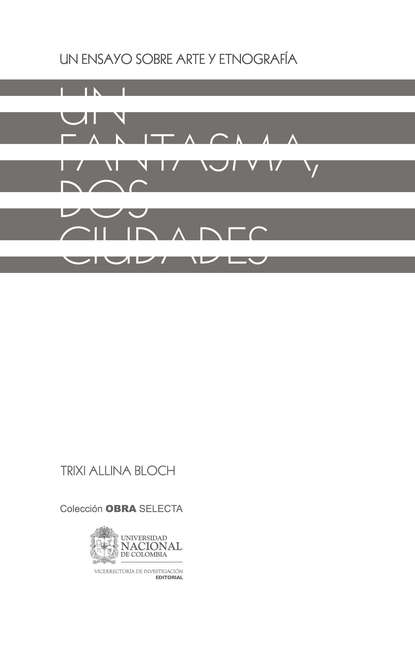 Trixi Allina Bloch Un fantasma, dos ciudades : un ensayo sobre arte y etnografía kelly hunter un fantasma del pasado
