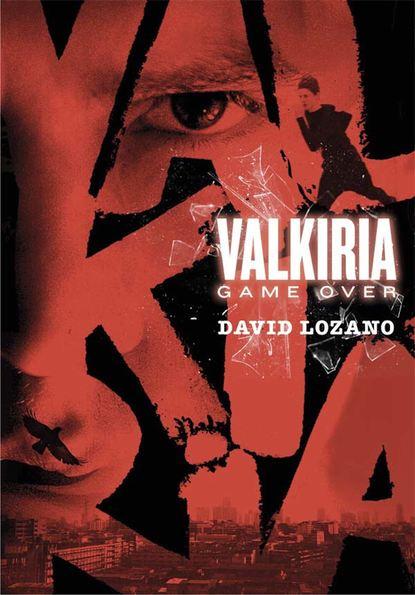 David Lozano Garbala Valkiria: Game Over david lozano garbala cielo rojo