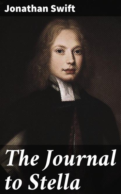 Jonathan Swift The Journal to Stella недорого
