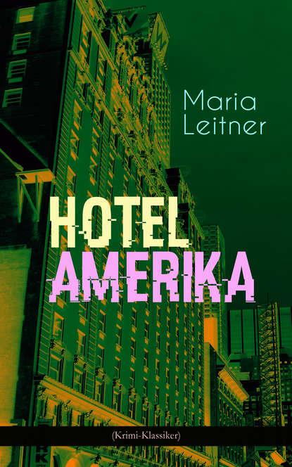 Фото - Maria Leitner Hotel Amerika (Krimi-Klassiker) widar aspeli schneesturm norwegen krimi