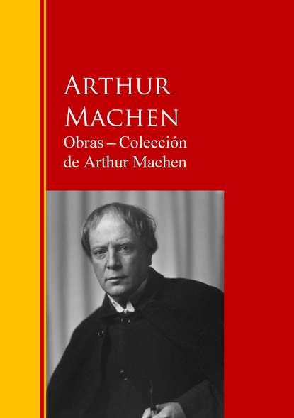 Arthur Machen Obras ─ Colección de Arthur Machen arthur machen arthur machen 30 horror classics supernatural