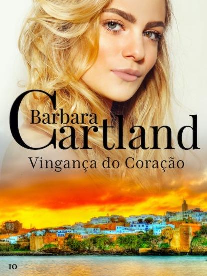 Барбара Картленд Vingança Do Coração francisca fortes o sumiço de mariana integral