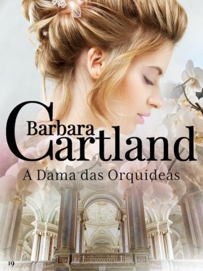 Barbara Cartland A Dama Das Orquídeas margarita garcía robayo orquídeas