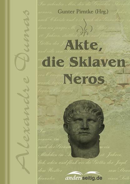Фото - Александр Дюма Akte, die Sklaven Neros александр дюма die flucht nach varennes