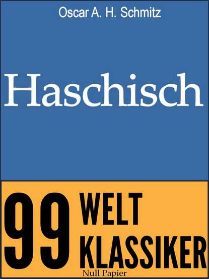 Oscar A. H. Schmitz Haschisch oscar a h schmitz haschisch phantastische erzählungen