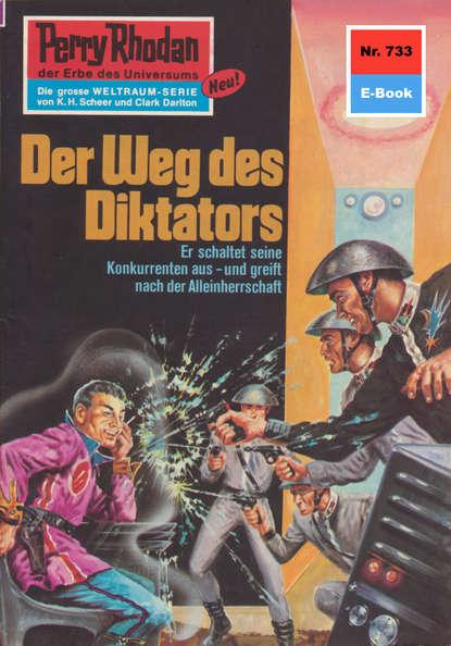 Hans Kneifel Perry Rhodan 733: Der Weg des Diktators burkhard f ellegast der weg des raben