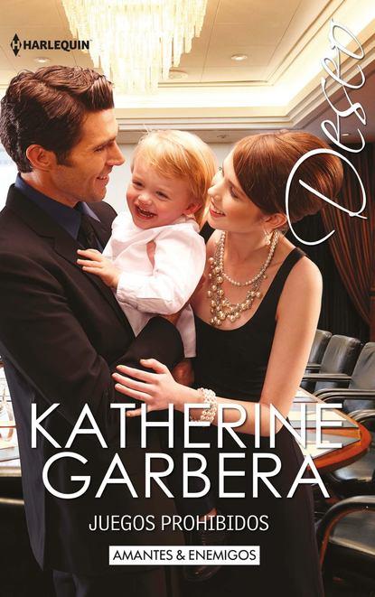 Фото - Katherine Garbera Juegos prohibidos katherine garbera his baby agenda