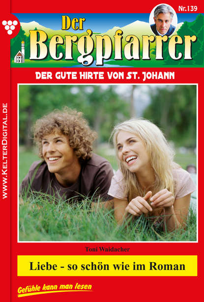 Toni Waidacher Der Bergpfarrer 139 – Heimatroman toni waidacher der bergpfarrer staffel 13 – heimatroman