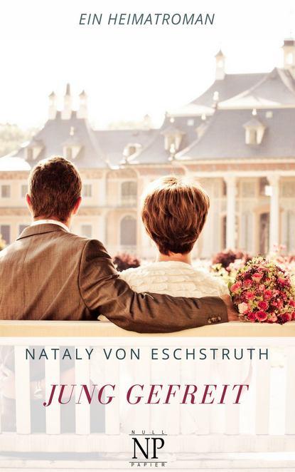 Nataly von Eschstruth Jung gefreit nataly von eschstruth scherben