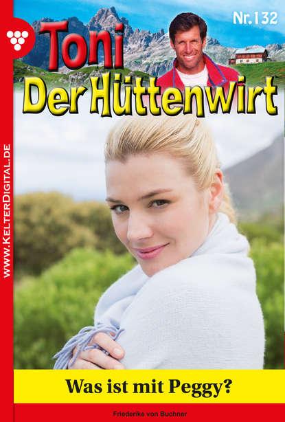 Friederike von Buchner Toni der Hüttenwirt 132 – Heimatroman friederike von buchner toni der hüttenwirt 209 – heimatroman