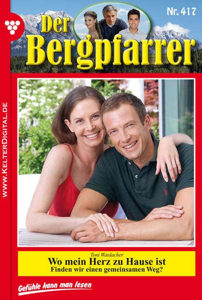 Toni Waidacher Der Bergpfarrer 417 – Heimatroman недорого