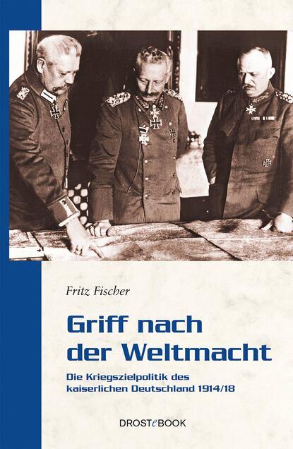 Fritz Fischer Griff nach der Weltmacht albert t fischer diesseits der blüemlisalp