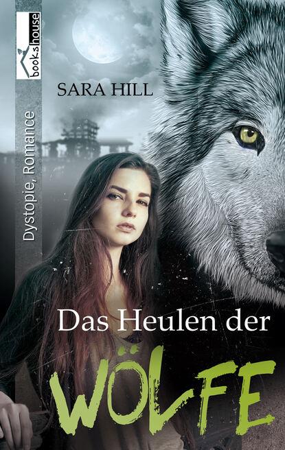 Sara Hill Das Heulen der Wölfe недорого