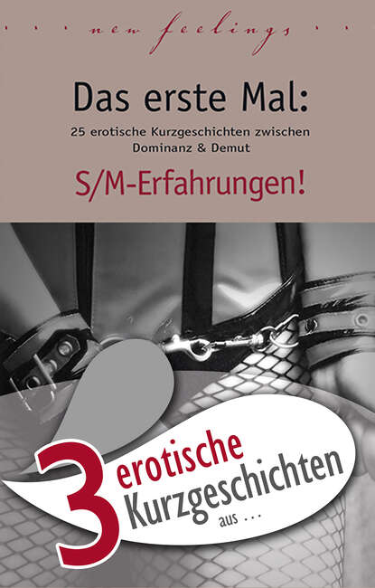 Kristel Kane 3 erotische Kurzgeschichten aus: Das erste Mal: S/M-Erfahrungen! anna bell 7 erotische kurzgeschichten aus das erste mal s m erfahrungen