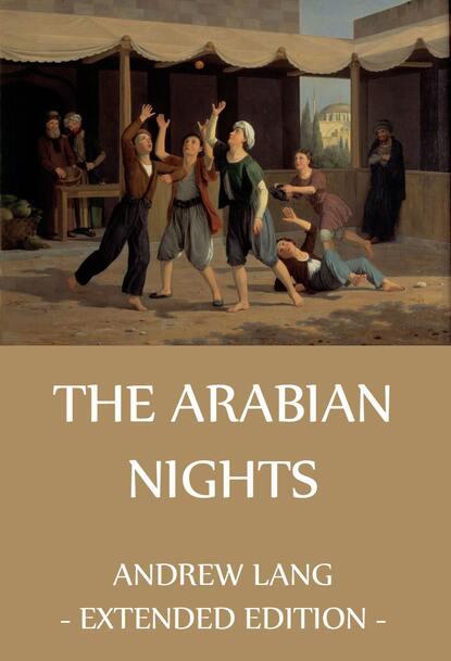 Andrew Lang The Arabian Nights lang andrew the arabian nights entertainments