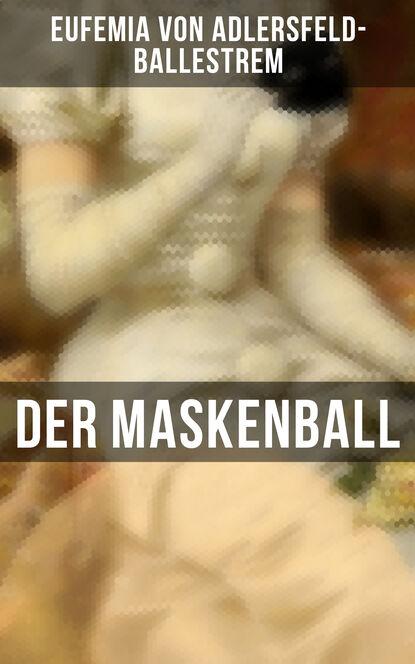 Eufemia von Adlersfeld-Ballestrem Der Maskenball недорого