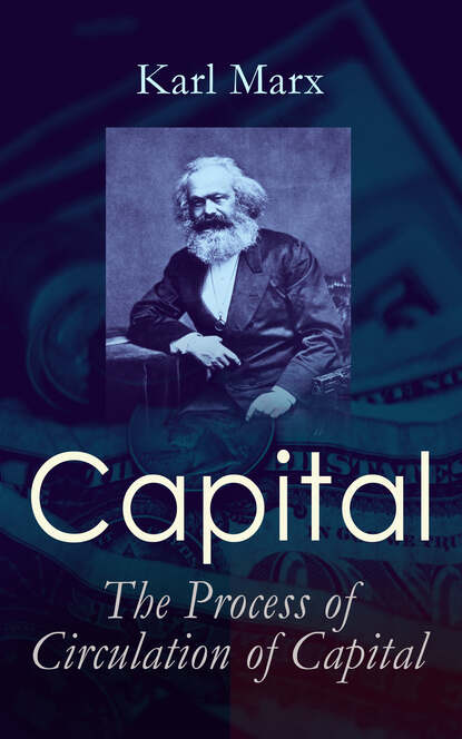 Фото - Karl Marx Capital: The Process of Circulation of Capital marx karl the eighteenth brumaire of louis bonaparte