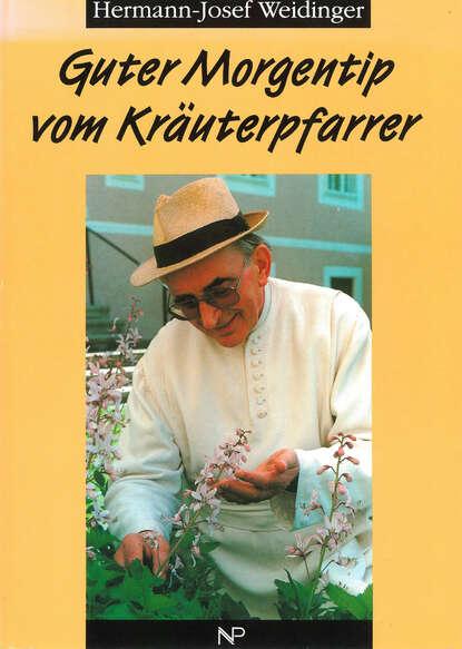 где купить Hermann-Josef Weidinger Guter Morgentip vom Kräuterpfarrer дешево