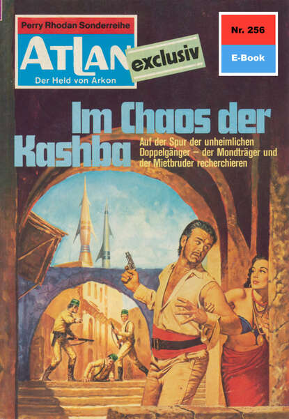 Hans Kneifel Atlan 256: Im Chaos der Kashba hans kneifel atlan paket 15 im auftrag der kosmokraten teil 1