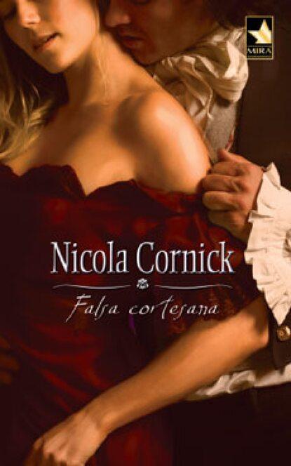 Фото - Nicola Cornick Falsa cortesana nicola cornick zbuntowana panna
