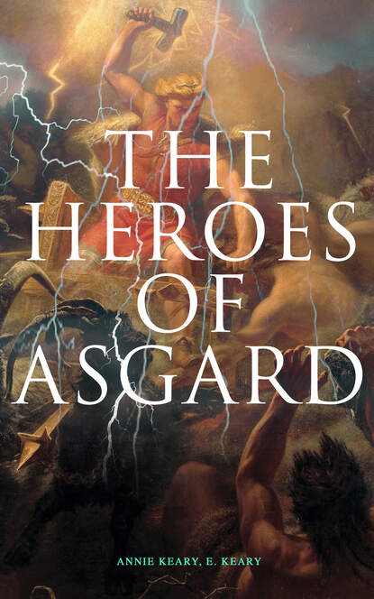 Annie Keary The Heroes of Asgard keary charles francis the two lancrofts
