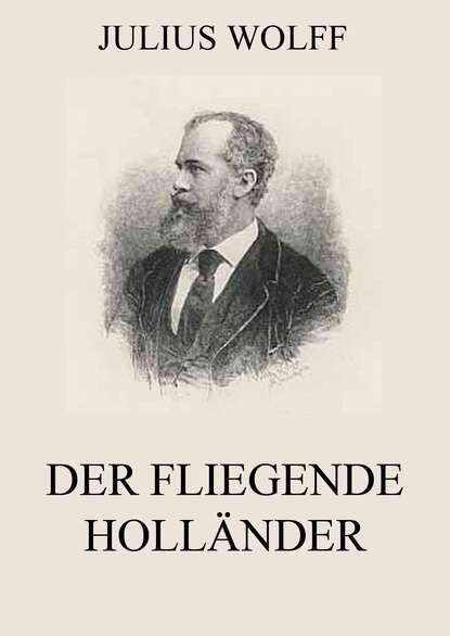 Фото - Julius Wolff Der fliegende Holländer richard henry savage der fliegende eisvogel