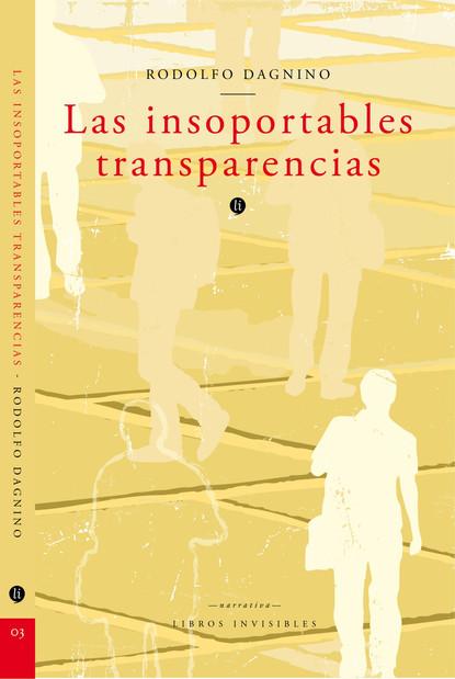 Rodolfo Dagnino Las insoportables transparencias elena g de white el ministerio de las publicaciones