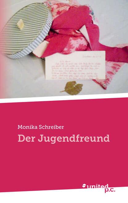 Monika Schreiber Der Jugendfreund