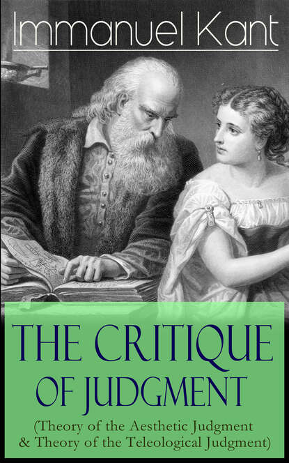 Immanuel Kant The Critique of Judgment (Theory of the Aesthetic Judgment & Theory of the Teleological Judgment) immanuel kant the science of right