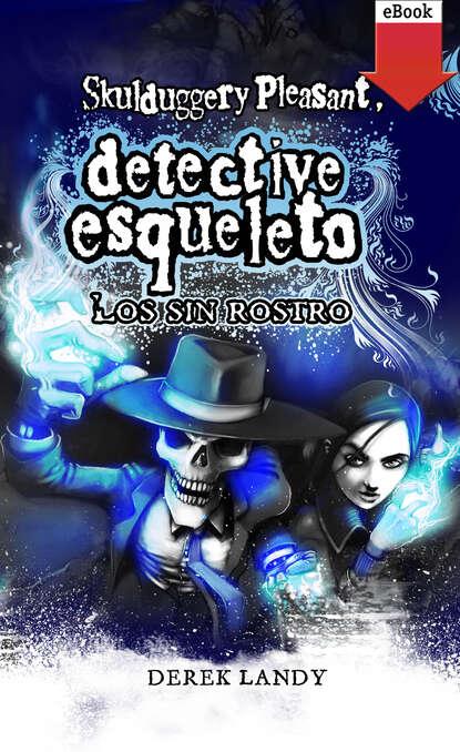 Derek Landy Detective Esqueleto: Los sin rostro derek landy mortal coil