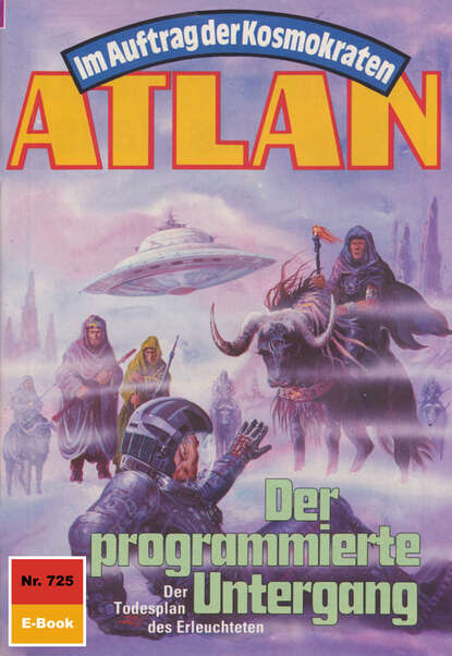 Peter Griese Atlan 725: Der programmierte Untergang peter griese atlan 666 duell der unerbittlichen