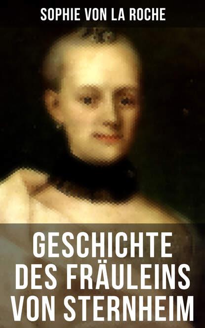 Sophie von La Roche Geschichte des Fräuleins von Sternheim jacob von falke geschichte des furstlichen hauses lichtenstein