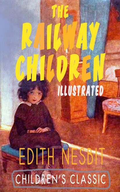 Эдит Несбит THE RAILWAY CHILDREN (Illustrated) недорого