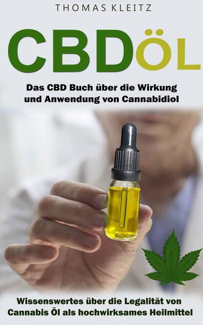 Thomas Kleitz Cbd Öl: Das Cbd Buch über die Wirkung und Anwendung von Cannabidiol