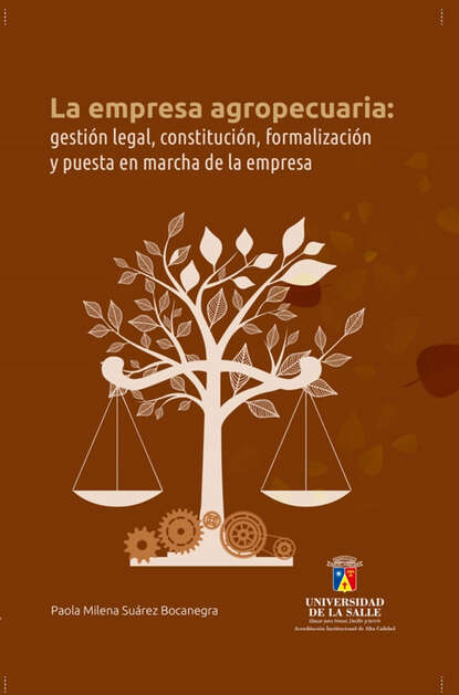 Paola Milena Suárez Bocanegra La empresa agropecuaria: gestión legal, constitución, formalización y puesta en marcha de la empresa недорого