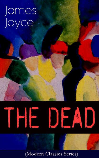 James Joyce THE DEAD (Modern Classics Series) james joyce the collected works of james joyce