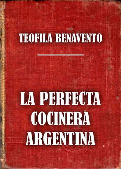 Teófila Benavento La perfecta cocinera argentina rowyn oliver la perfecta fugitiva