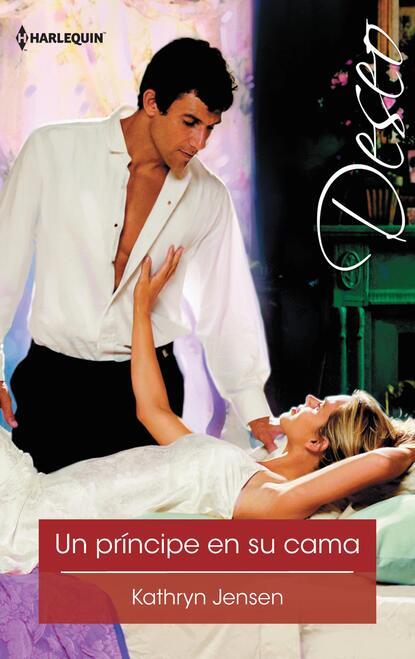 Kathryn Jensen Un príncipe en su cama barbara dunlop un novio en su cama