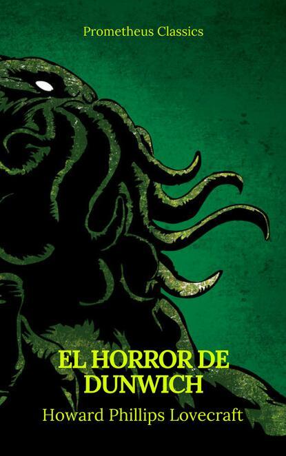 Говард Филлипс Лавкрафт El Horror de Dunwich (Prometheus Classics) александр дюма el conde de montecristo prometheus classics