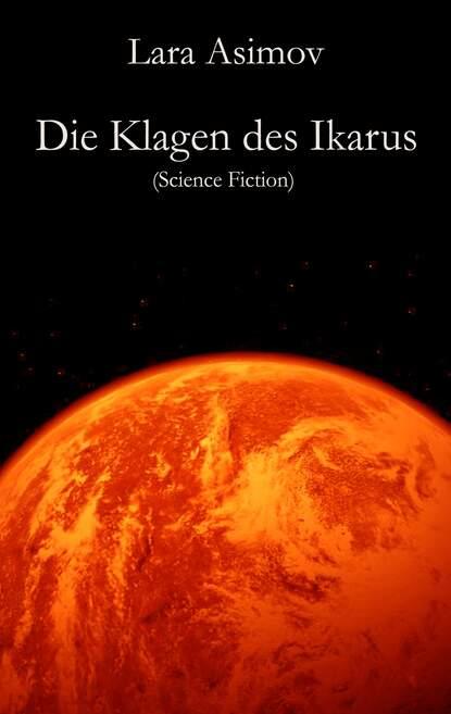 Фото - Lara Asimov Die Klagen des Ikarus asimov i foundation and empire м asimov